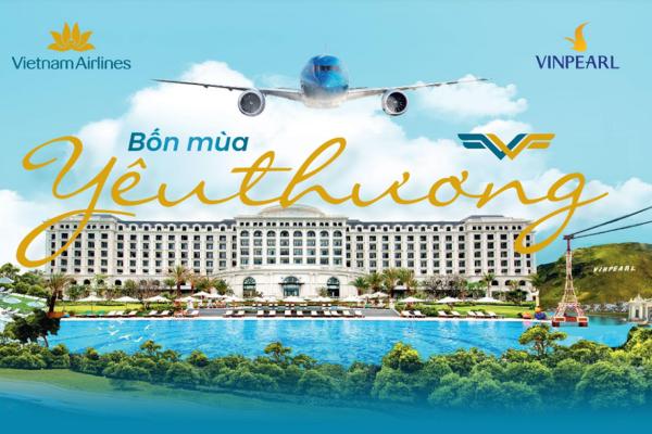 Voucher Bốn mùa yêu thương - Sự kết hợp hoàn hảo của Vinpearl và Vietnam Airlines